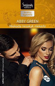 "Abby Green -Niekada nesakyk ""niekada"""