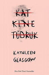 Kathleen Glasgow -Katkine tüdruk