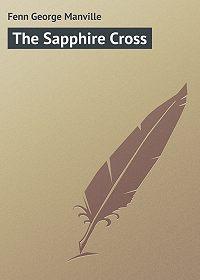 George Fenn -The Sapphire Cross