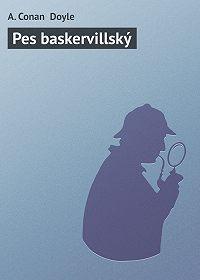A. Conan Doyle -Pes baskervillský