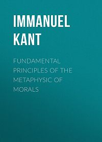 Immanuel Kant -Fundamental Principles of the Metaphysic of Morals