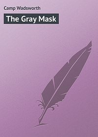 Wadsworth Camp -The Gray Mask