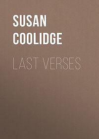 Susan Coolidge -Last Verses