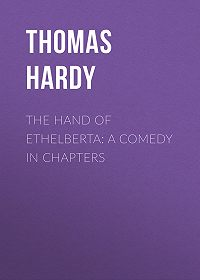 Thomas Hardy -The Hand of Ethelberta: A Comedy in Chapters
