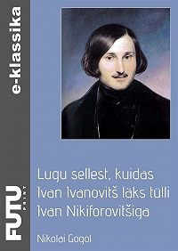 Nikolai Gogol -Lugu sellest, kuidas Ivan Ivanovitš läks tülli Ivan Nikiforovitšiga