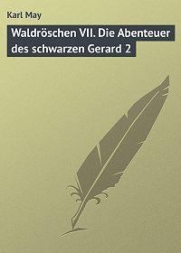 Karl May -Waldröschen VII. Die Abenteuer des schwarzen Gerard 2