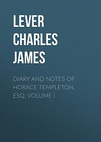 Charles Lever -Diary And Notes Of Horace Templeton, Esq. Volume I