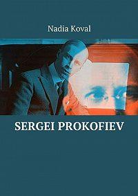 Nadia Koval -Sergei Prokofiev