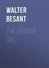 Walter Besant -The Orange Girl