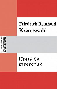 Friedrich Reinhold Kreutzwald -Udumäe kuningas