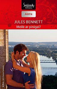 Jules Bennett -Meilė ar pinigai?