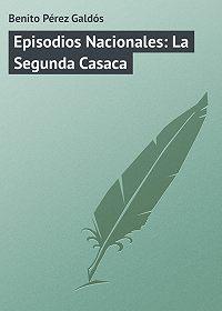 Benito Pérez -Episodios Nacionales: La Segunda Casaca