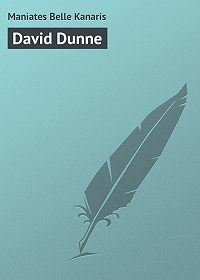 Belle Maniates -David Dunne