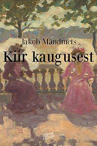 Jakob Mändmets -Kiir kaugusest