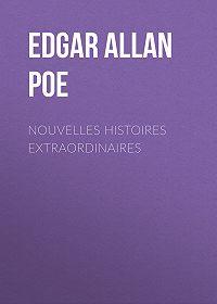 Эдгар Аллан По -Nouvelles histoires extraordinaires