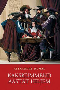 Alexandre Dumas -Kakskümmend aastat hiljem