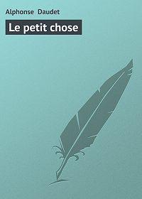 Alphonse Daudet -Le petit chose