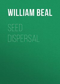 William Beal -Seed Dispersal