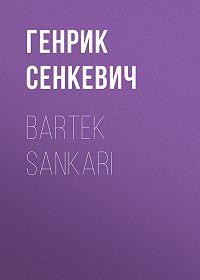 Генрик Сенкевич -Bartek Sankari