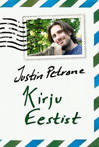 Justin Petrone -Kirju Eestist