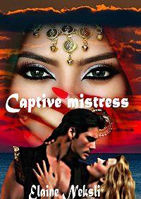 Элайн Нексли, Элайн Нексли - Captive mistress. English-language novels