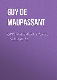 Guy Maupassant -Original Short Stories – Volume 11