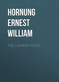 Ernest Hornung -The Camera Fiend