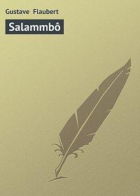 Gustave Flaubert -Salammbô