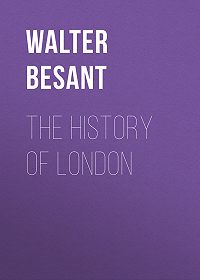 Walter Besant -The History of London