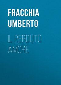Umberto Fracchia -Il perduto amore