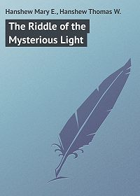Thomas Hanshew -The Riddle of the Mysterious Light