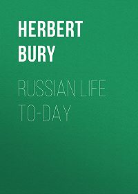 Herbert Bury -Russian Life To-day