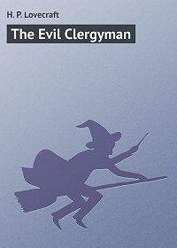 H. Lovecraft - The Evil Clergyman