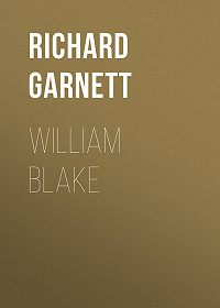 Richard Garnett -William Blake