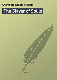 Robert Chambers -The Slayer of Souls