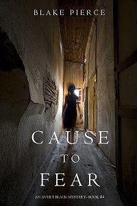 Blake Pierce -Cause to Fear