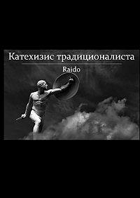 Raido  -Катехизис традиционалиста