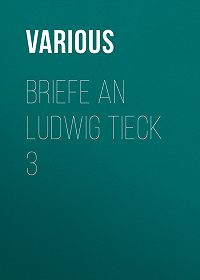 Various -Briefe an Ludwig Tieck 3