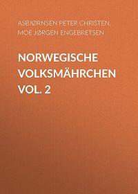 Jørgen Moe -Norwegische Volksmährchen vol. 2