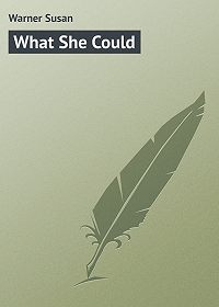 Susan Warner -What She Could