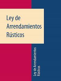 Espana -Ley de Arrendamientos Rústicos