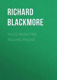 Richard Blackmore -Tales From the Telling-House