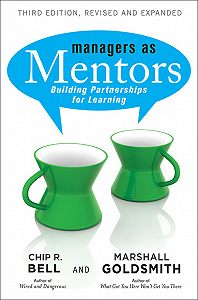 Marshall Goldsmith -Managers As Mentors. Building Partnerships for Learning