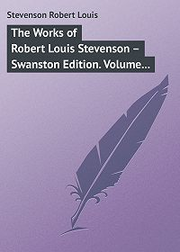 Robert Stevenson -The Works of Robert Louis Stevenson – Swanston Edition. Volume 4