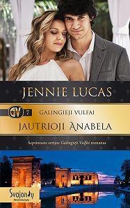 Jennie Lucas -Galingieji Vulfai. Jautrioji Anabela