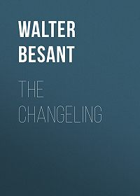 Walter Besant -The Changeling