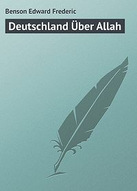 Edward Benson -Deutschland Über Allah