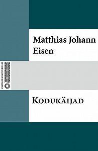 Matthias Johann Eisen -Kodukäijad