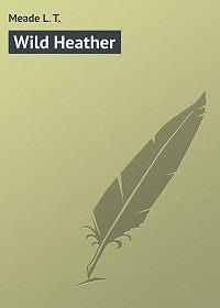 L. Meade -Wild Heather