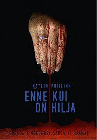 Ketlin Priilinn - Enne kui on hilja